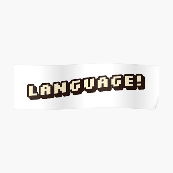 """""""Language!""""-BadBoyHalo Poster RB0206 product Offical Technoblade Merch"""